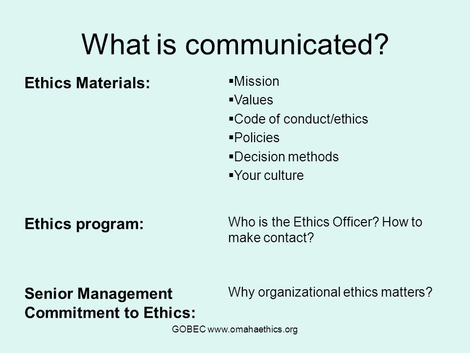 GOBEC www.omahaethics.org What is communicated.