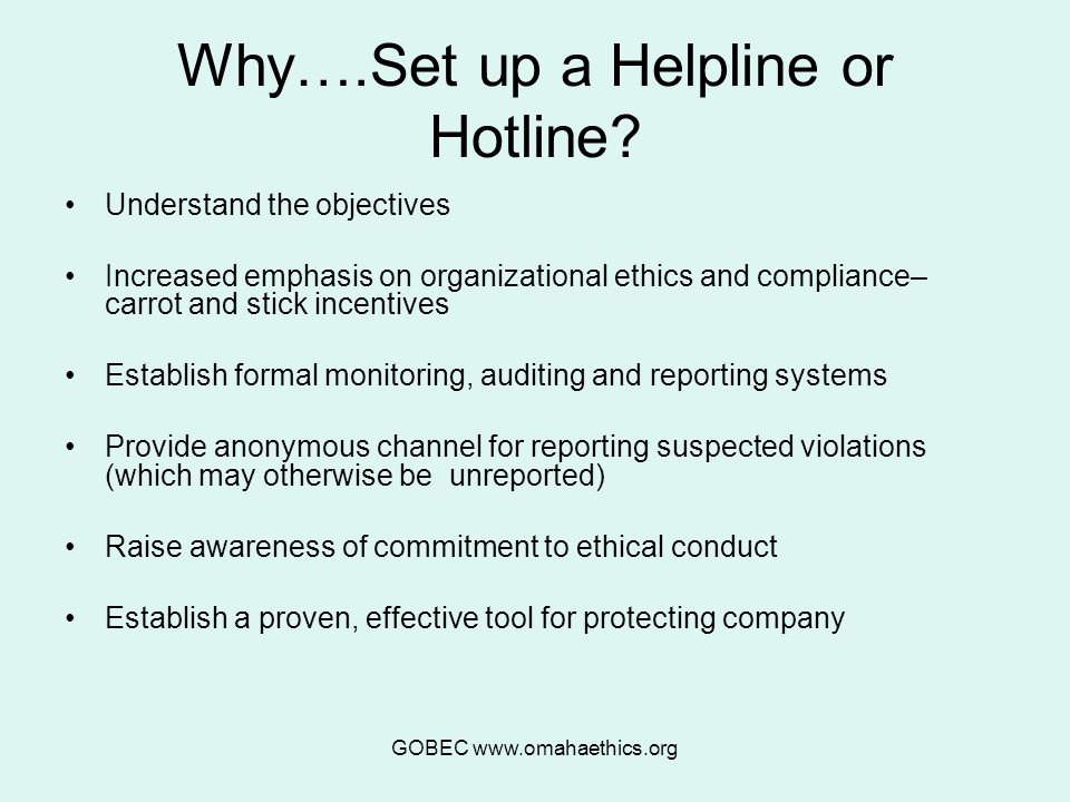 GOBEC www.omahaethics.org Why….Set up a Helpline or Hotline.