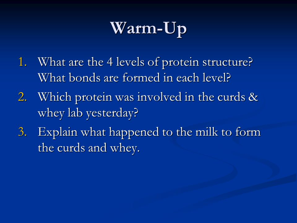 Warm-Up 1.What are the 4 levels of protein structure.