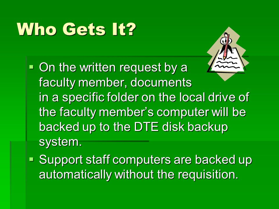 Backing Up to a Hard Drive  Essentially a very large USB/thumb drive.