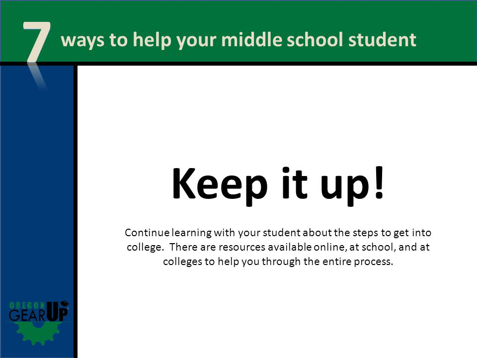 ways to help your middle school student Keep it up.