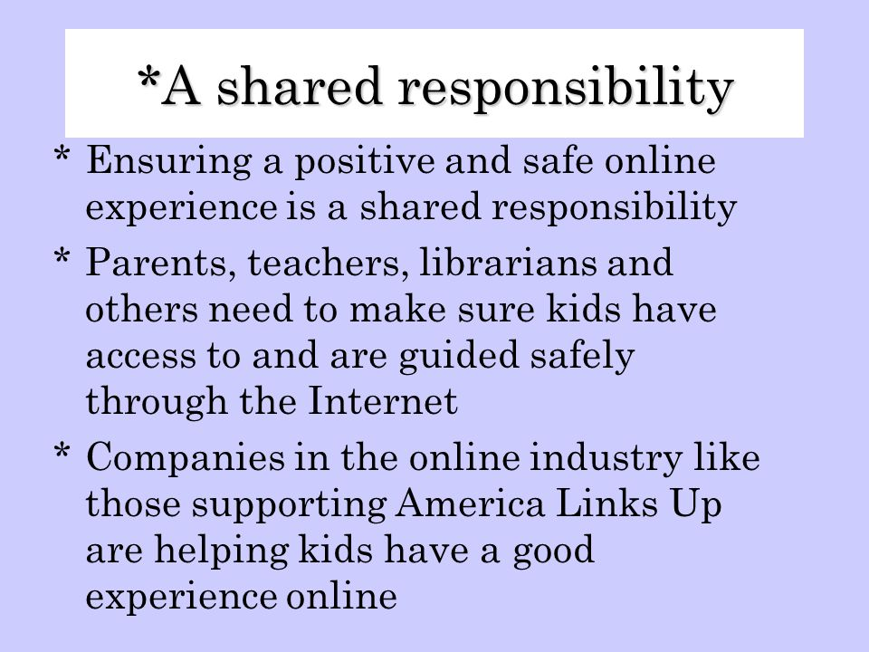 *The Basics *America Links Up is a public awareness and education campaign that provides adults and children with the information and tools to help ensure a safe, rewarding and educational experience online *America Links Up is supported by a diverse coalition of non-profits, education groups, government agencies and corporations