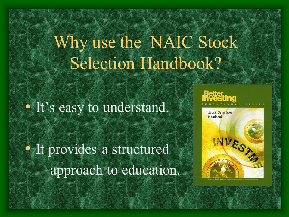 Why use the NAIC Stock Selection Handbook. It's easy to understand.