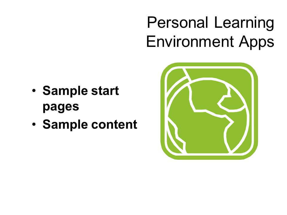 Sample start pages Sample content Personal Learning Environment Apps