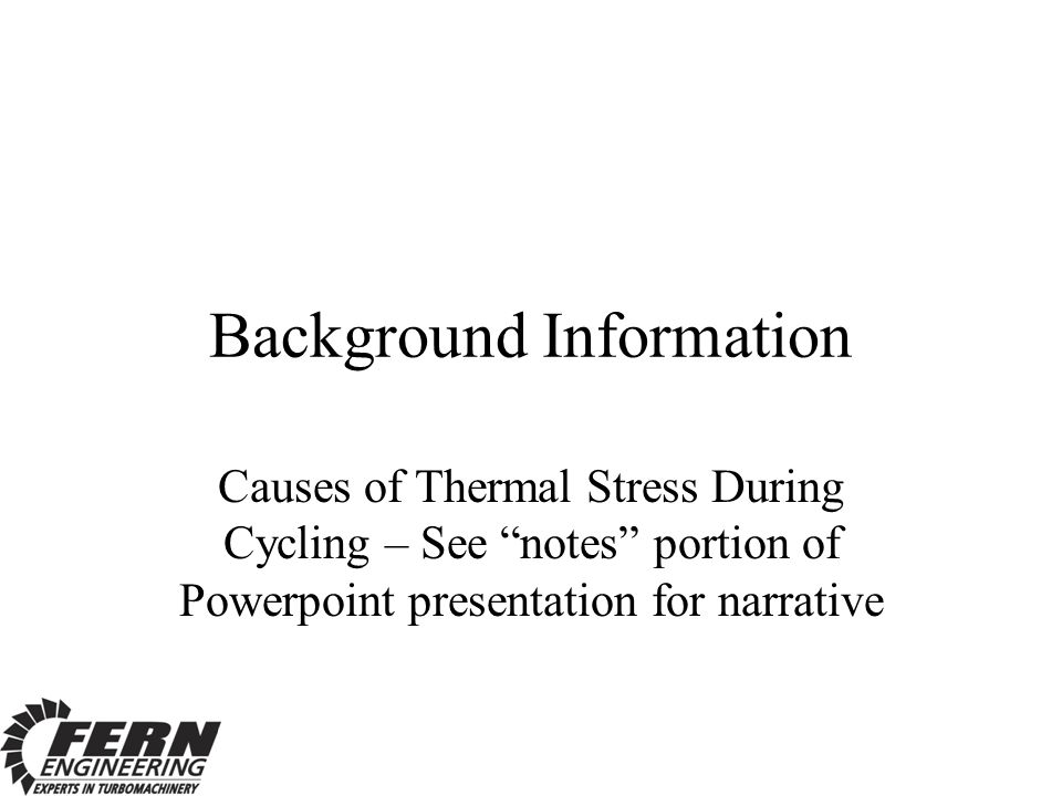 """Background Information Causes of Thermal Stress During Cycling – See """"notes"""" portion of Powerpoint presentation for narrative"""