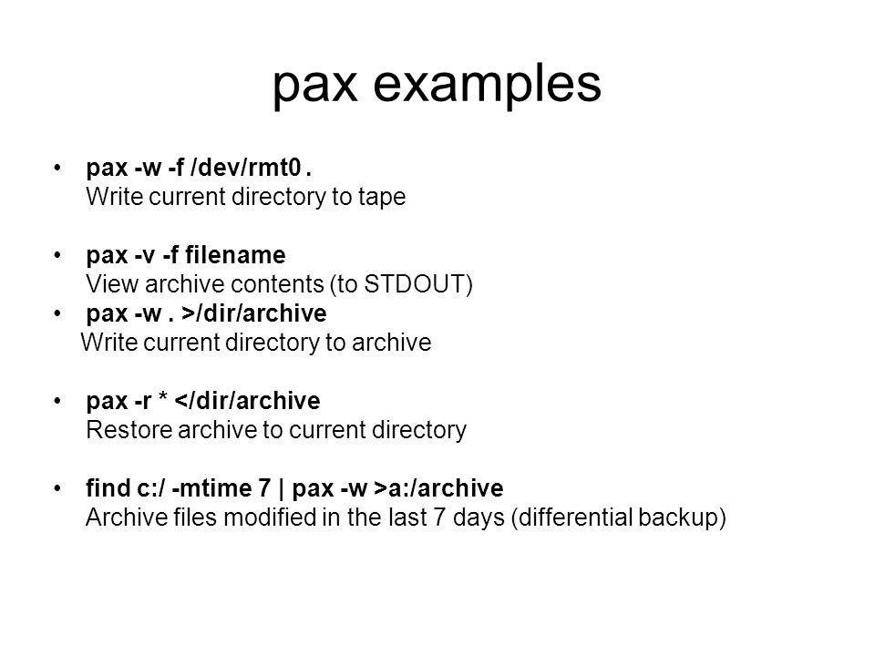 pax examples pax -w -f /dev/rmt0.