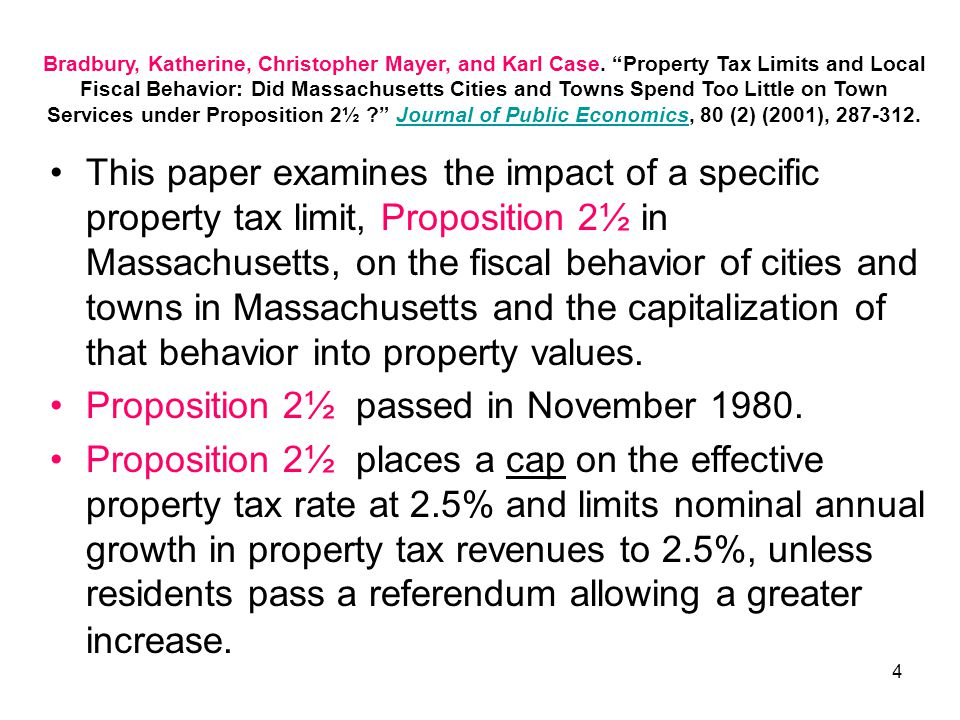 "4 Bradbury, Katherine, Christopher Mayer, and Karl Case. ""Property Tax Limits and Local Fiscal Behavior: Did Massachusetts Cities and Towns Spend Too"