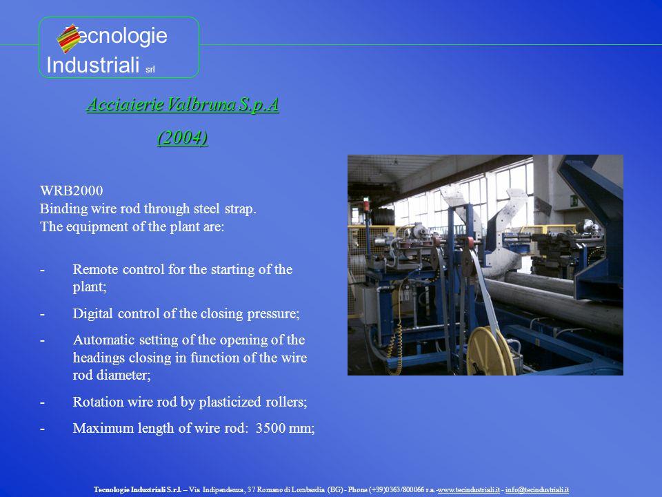 Tecnologie Industriali S.r.l. – Via Indipendenza, 37 Romano di Lombardia (BG) - Phone (+39)0363/800066 r.a.-www.tecindustriali.it - info@tecindustrial