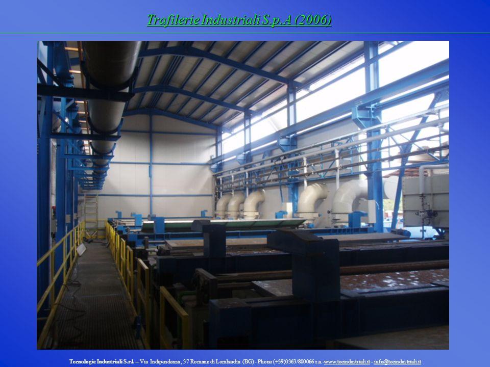 Trafilerie Industriali S.p.A (2006) Tecnologie Industriali S.r.l. – Via Indipendenza, 37 Romano di Lombardia (BG) - Phone (+39)0363/800066 r.a.-www.te