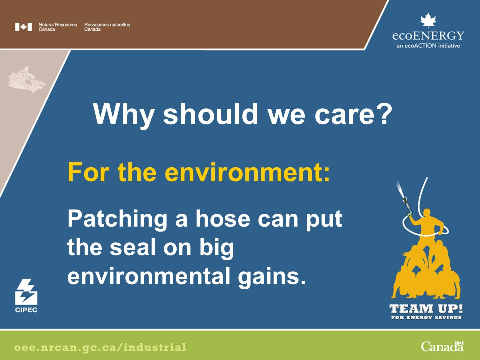 For the environment: Patching a hose can put the seal on big environmental gains.