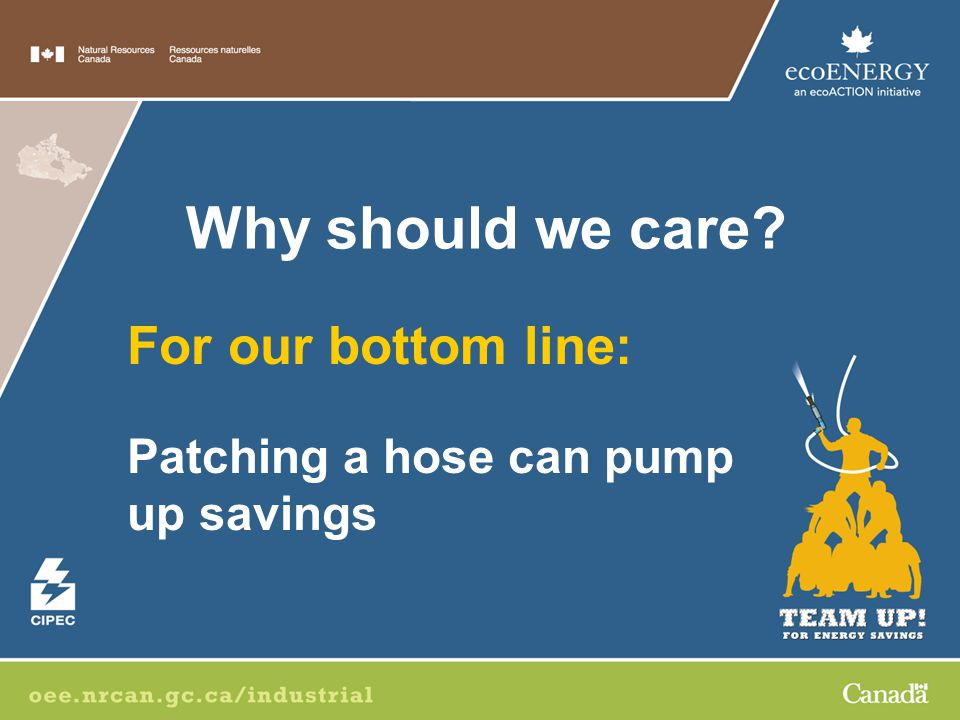 For our bottom line: Patching a hose can pump up savings Why should we care