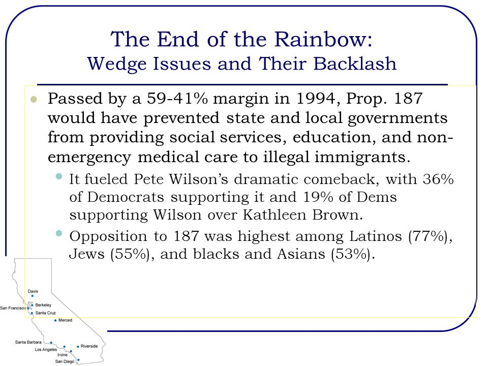 The End of the Rainbow: Wedge Issues and Their Backlash Passed by a 59-41% margin in 1994, Prop.