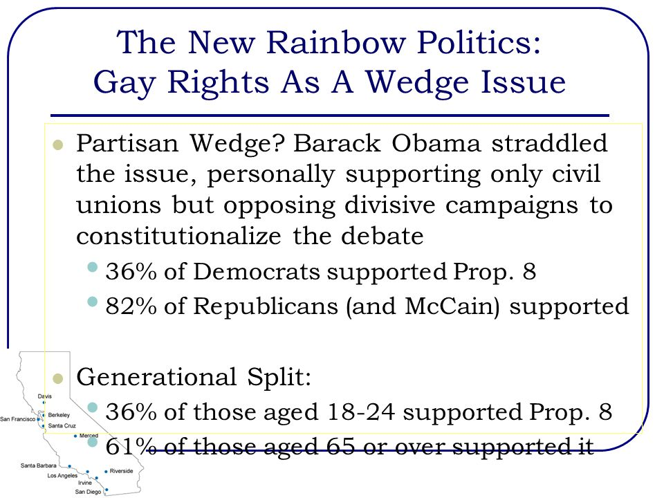 The New Rainbow Politics: Gay Rights As A Wedge Issue Partisan Wedge.