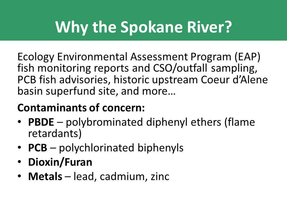 Why the Spokane River.