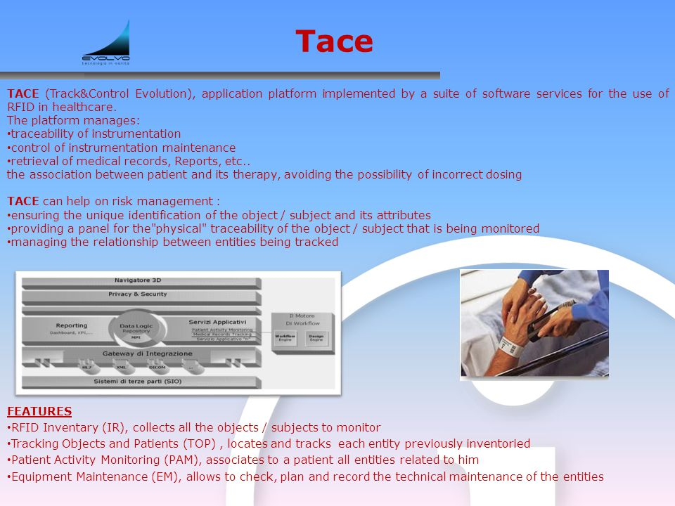 TACE (Track&Control Evolution), application platform implemented by a suite of software services for the use of RFID in healthcare.