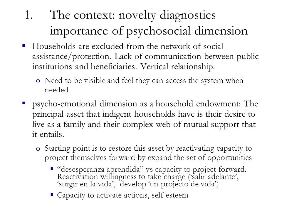 1.The context: novelty diagnostics importance of psychosocial dimension  Households are excluded from the network of social assistance/protection.
