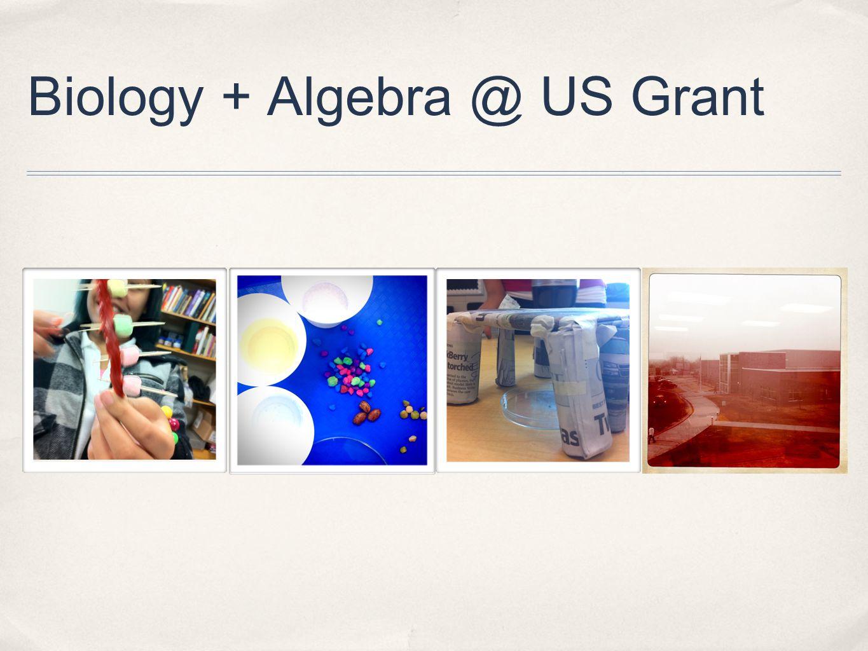 Biology + Algebra @ US Grant