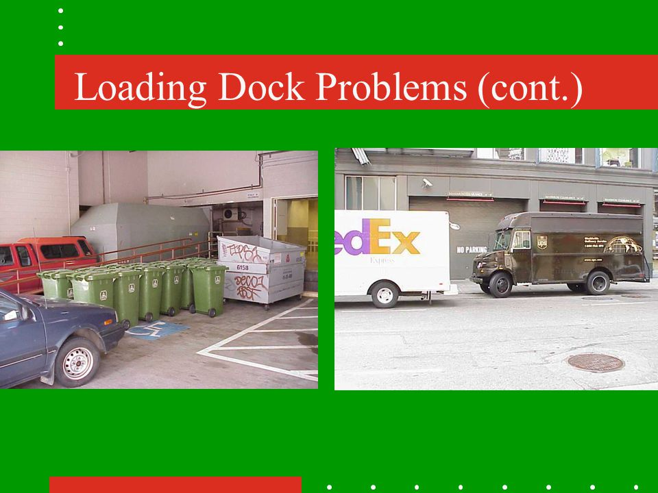 Loading Dock Problems (cont.)