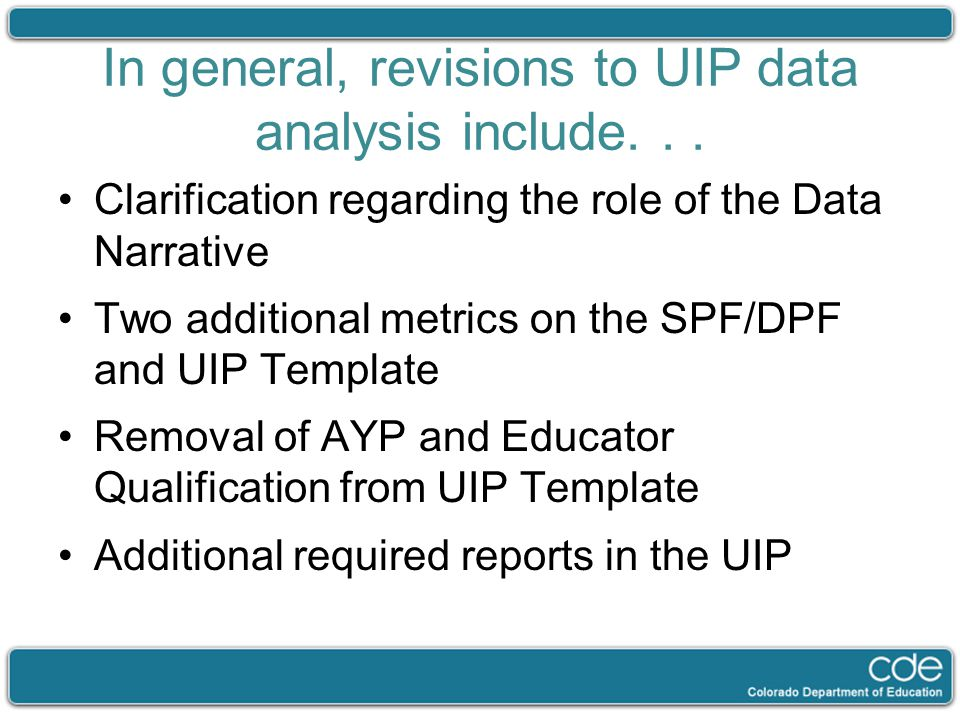 In general, revisions to UIP data analysis include... Clarification regarding the role of the Data Narrative Two additional metrics on the SPF/DPF and