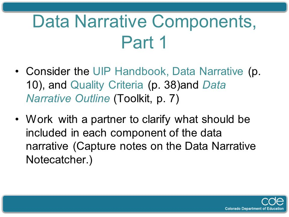 Data Narrative Components, Part 1 Consider the UIP Handbook, Data Narrative (p. 10), and Quality Criteria (p. 38)and Data Narrative Outline (Toolkit,