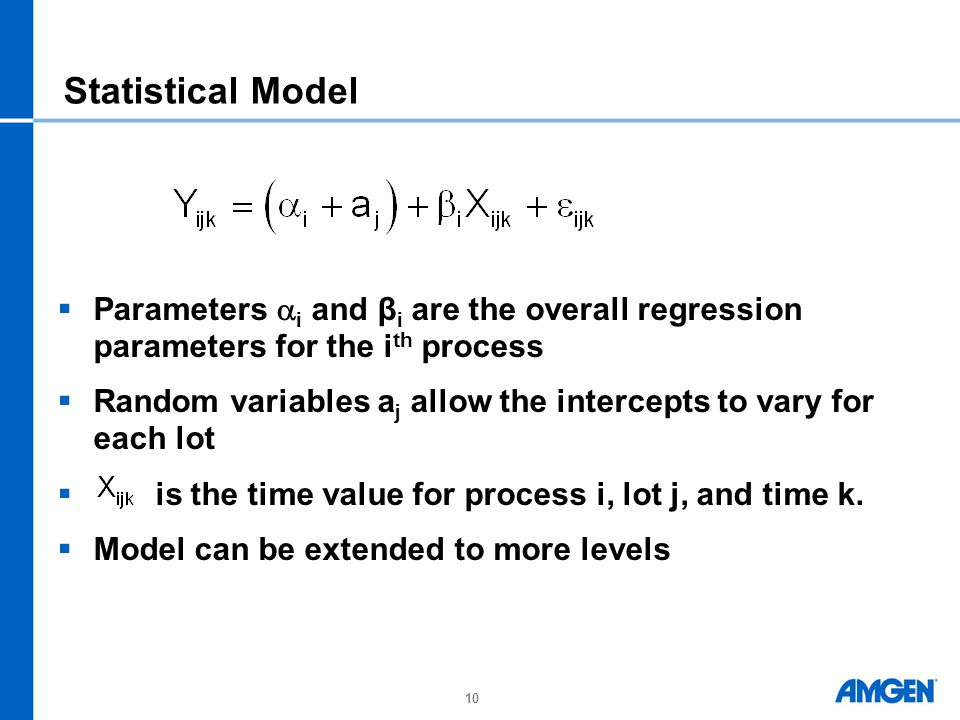 10 Statistical Model  Parameters  i and β i are the overall regression parameters for the i th process  Random variables a j allow the intercepts to vary for each lot  is the time value for process i, lot j, and time k.