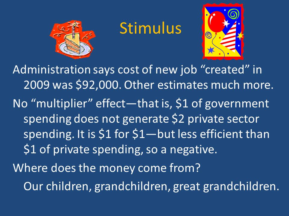 Stimulus Administration says cost of new job created in 2009 was $92,000.