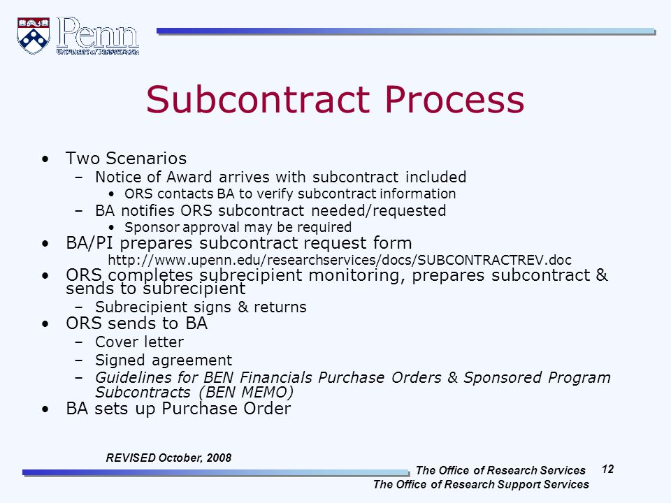 The Office of Research Services The Office of Research Support Services 12 REVISED October, 2008 Subcontract Process Two Scenarios –Notice of Award ar