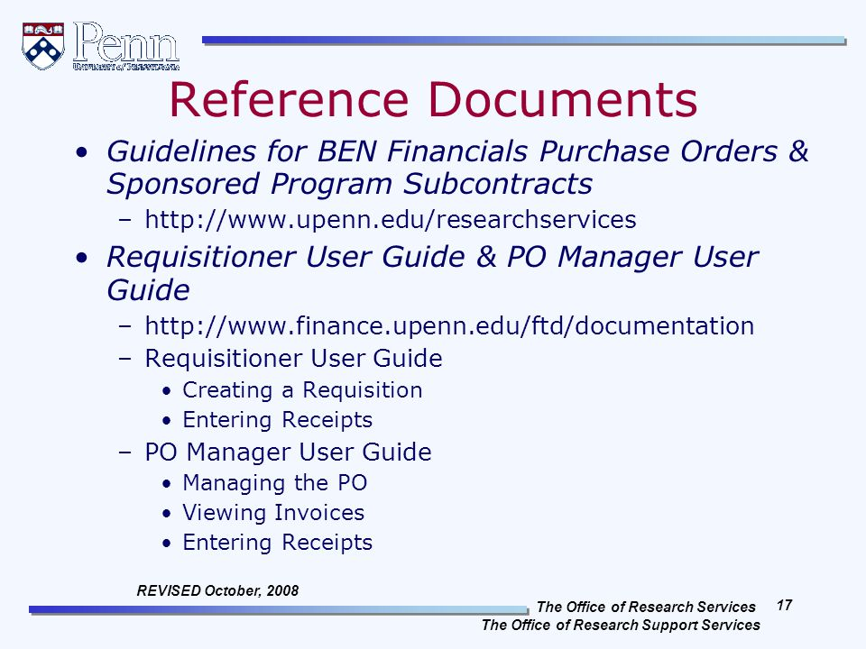 The Office of Research Services The Office of Research Support Services 17 REVISED October, 2008 Reference Documents Guidelines for BEN Financials Pur