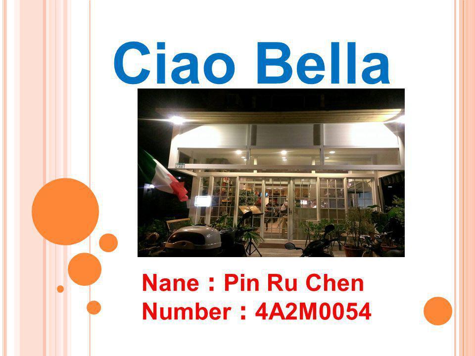 Ciao Bella Nane : Pin Ru Chen Number : 4A2M0054