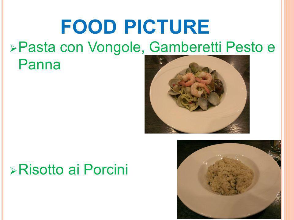 FOOD PICTURE  Pasta con Vongole, Gamberetti Pesto e Panna  Risotto ai Porcini
