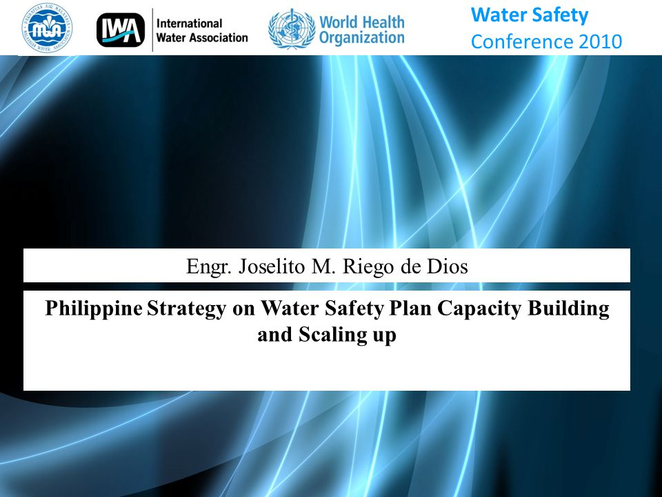 OUTLINE  Introduction of WSP in the Philippines  Capacity Building Project on WSP  National Strategy on WSP Scale-up Water Safety Conference November 2-4 2010, Kuching, Malaysia Philippine Strategy on Water Safety Plan Capacity Building and Scaling up