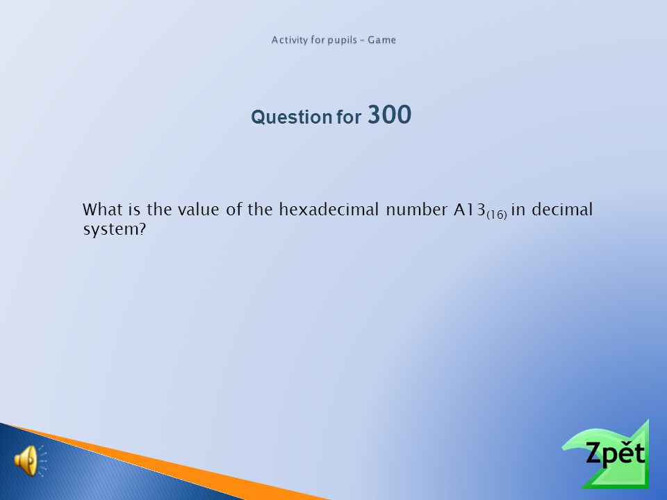 What is the value of the hexadecimal number 1A3 (16) in decimal system? Question for 300