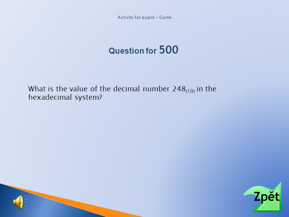 What is the value of the decimal number 123 (10) in the hexadecimal system? Question for 500