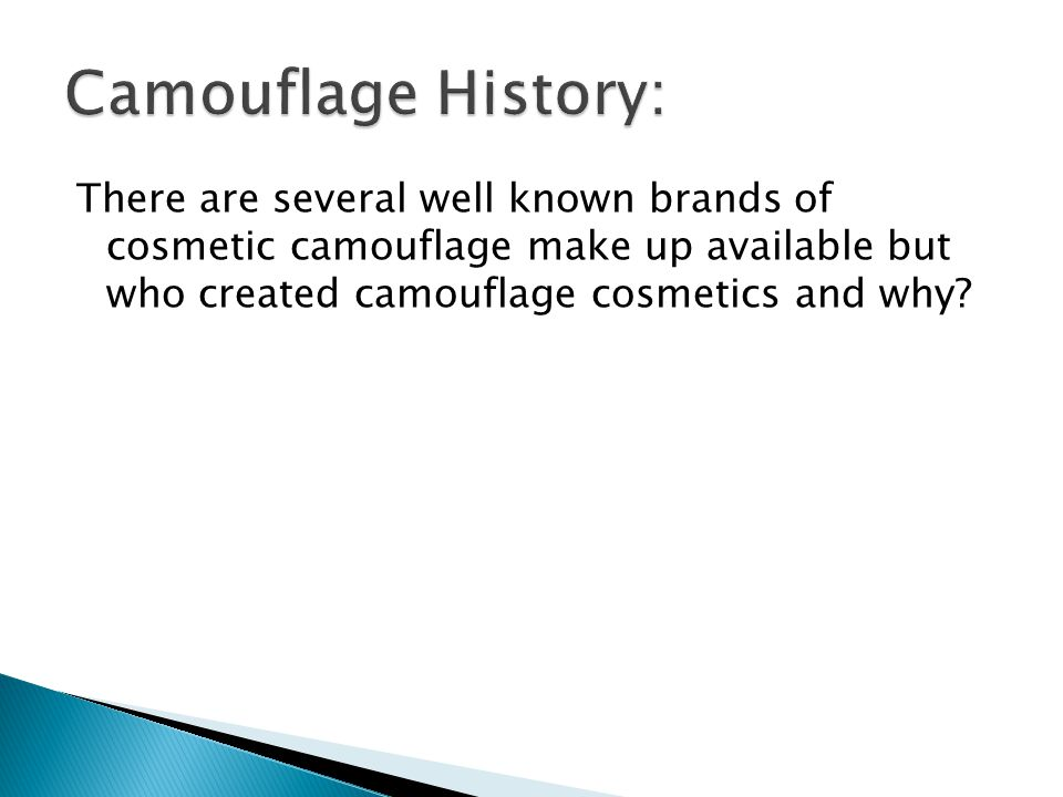 There are several well known brands of cosmetic camouflage make up available but who created camouflage cosmetics and why?