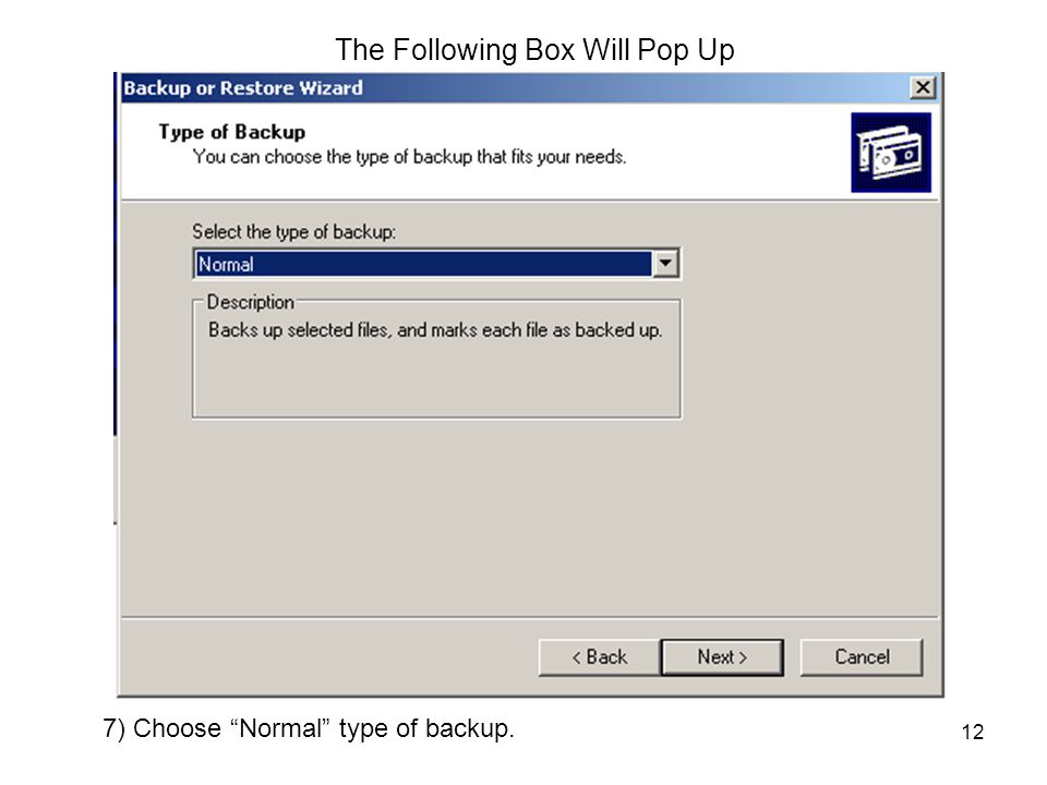 """12 The Following Box Will Pop Up 7) Choose """"Normal"""" type of backup."""
