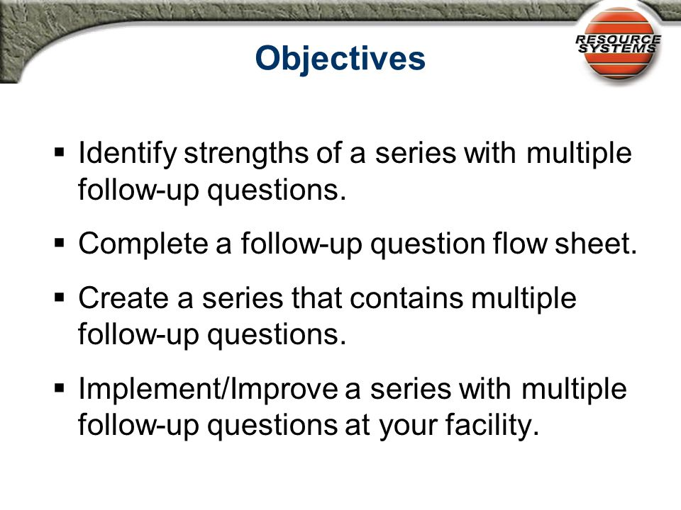 Multiple Follow-up Questions Worksheet Series Title: New Breakfast Main (First) Question in String: Question # Follow-up Question # 1.What percent of Breakfast was consumed.