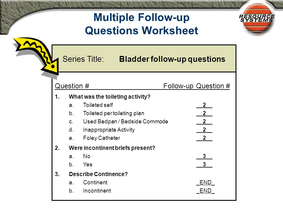 Creating a Series with Multiple Follow-up Questions Follow-up Question 2: Describe continence.