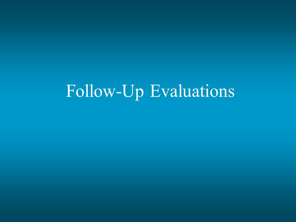 Follow-Up Evaluations