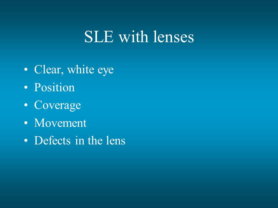 SLE with lenses Clear, white eye Position Coverage Movement Defects in the lens