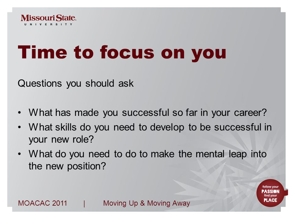 MOACAC 2011Moving Up & Moving Away| The first 30 days Learning should be the primary focus The revolving Presidents at EMU Investment The trouble with culture Identify people who can give you insight