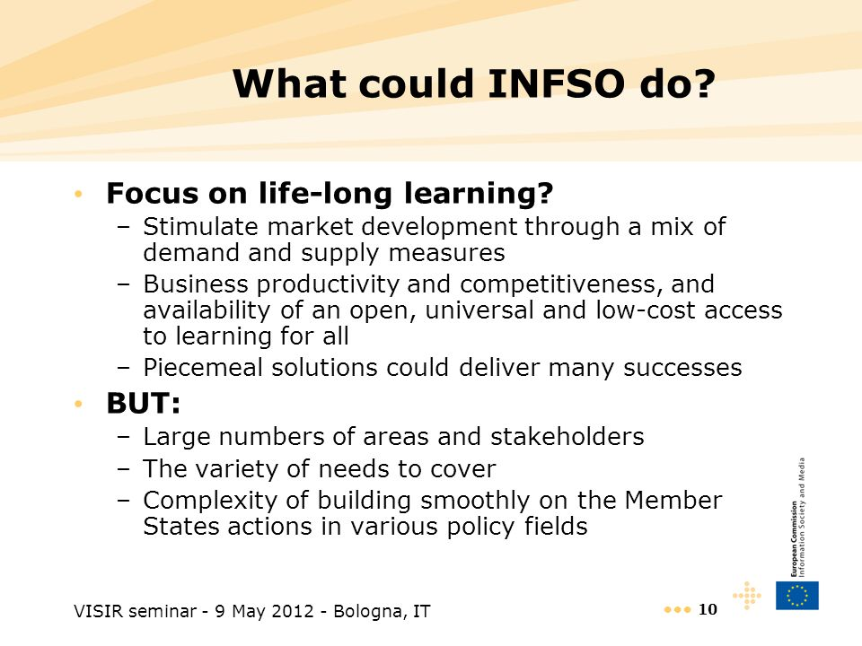 VISIR seminar - 9 May 2012 - Bologna, IT 10 What could INFSO do.