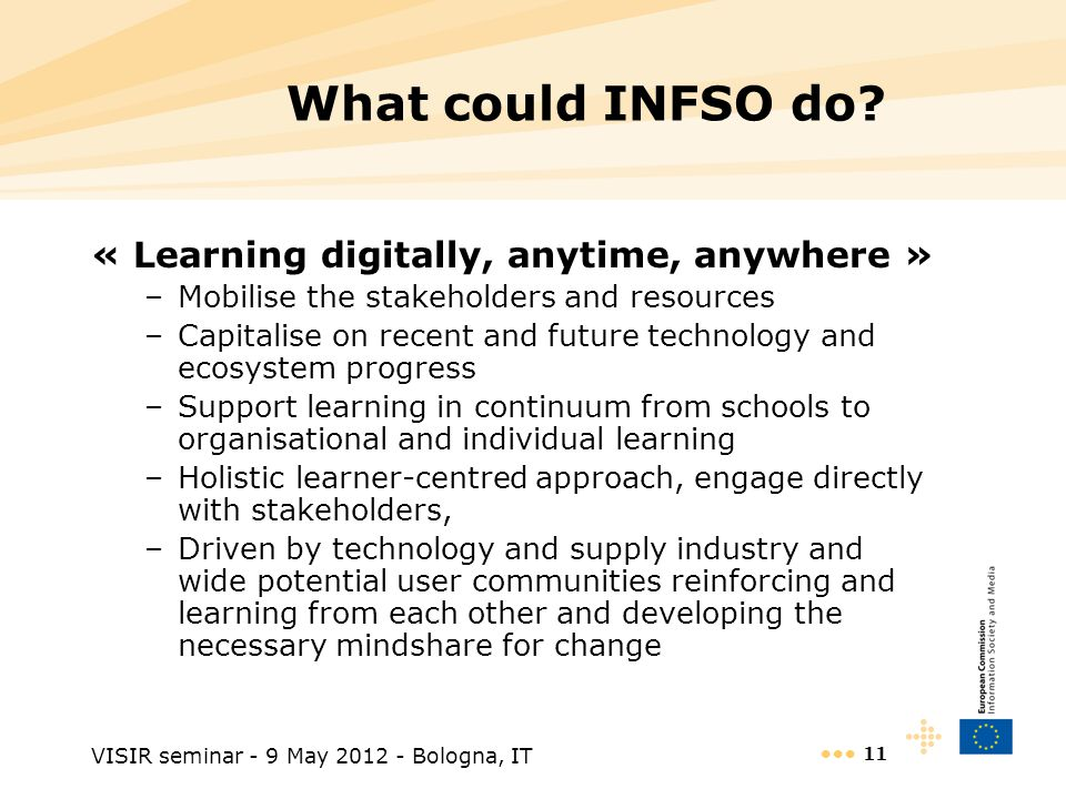 VISIR seminar - 9 May 2012 - Bologna, IT 11 What could INFSO do.