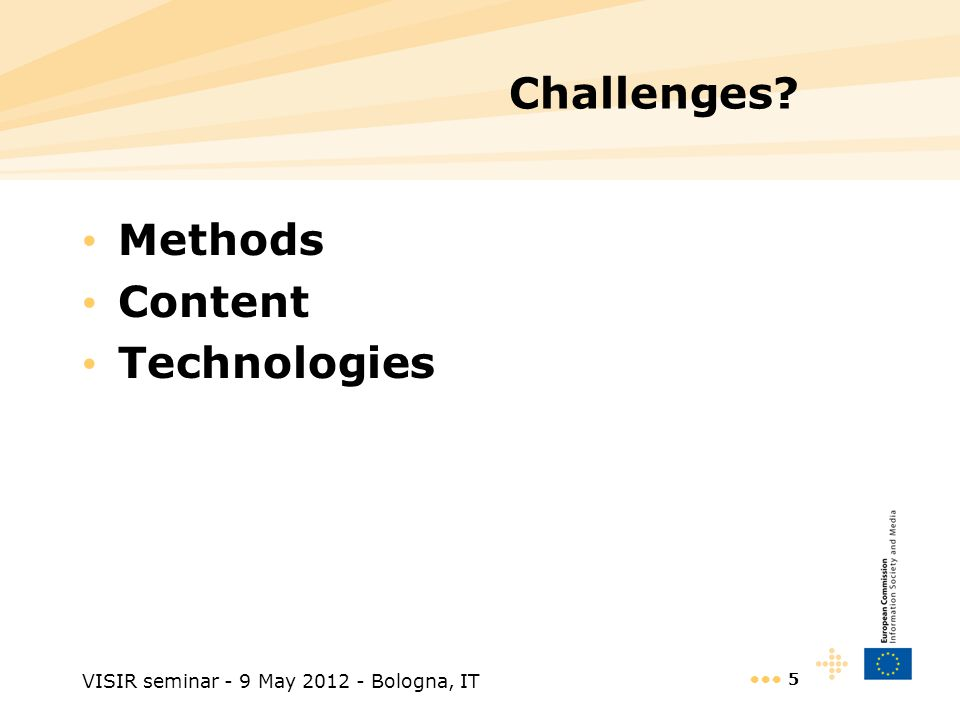 VISIR seminar - 9 May 2012 - Bologna, IT 5 Challenges Methods Content Technologies