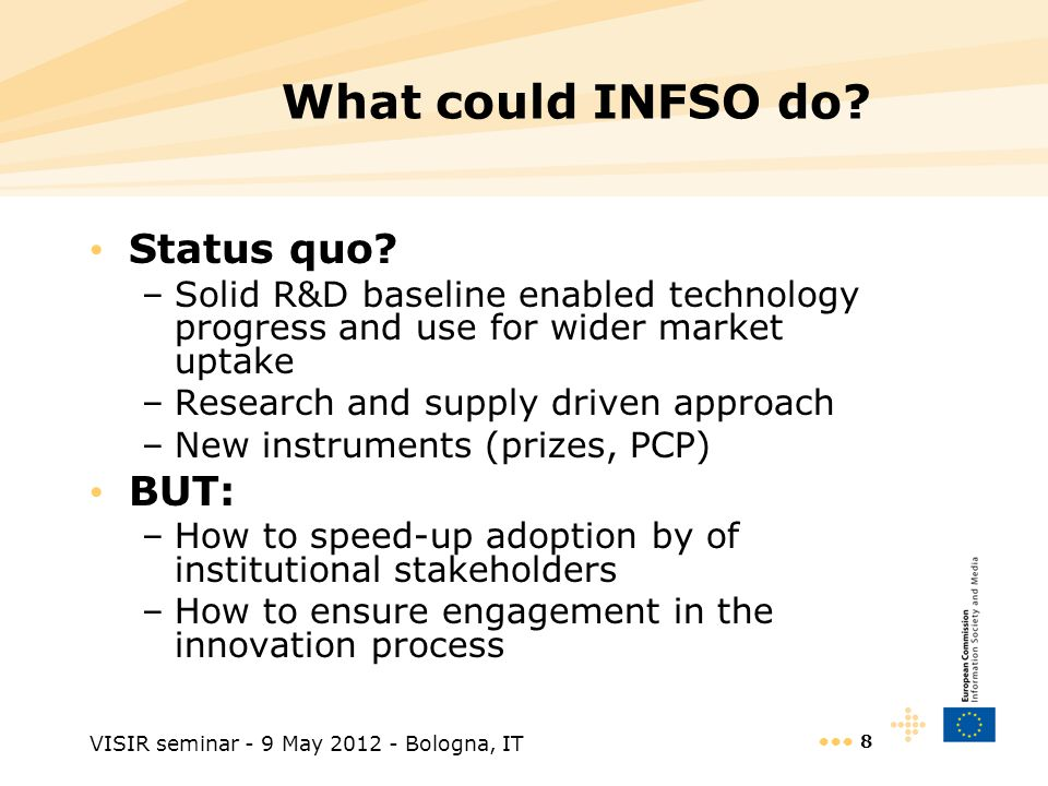 VISIR seminar - 9 May 2012 - Bologna, IT 8 What could INFSO do.