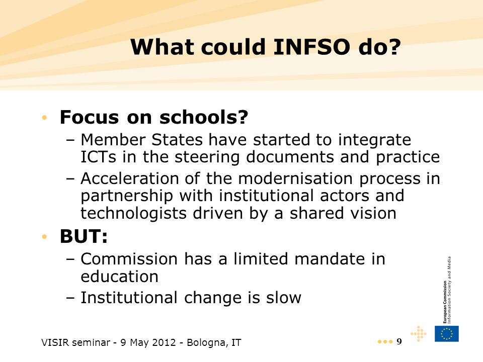 VISIR seminar - 9 May 2012 - Bologna, IT 9 What could INFSO do.