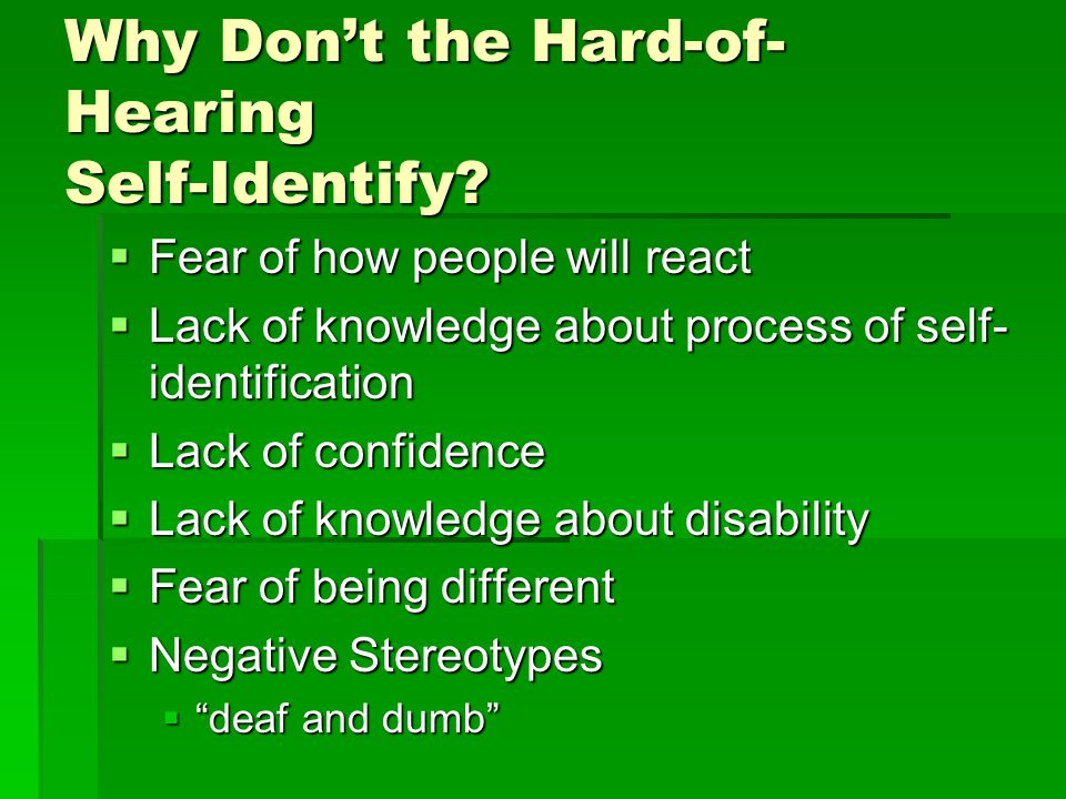 Why Don't the Hard-of- Hearing Self-Identify.
