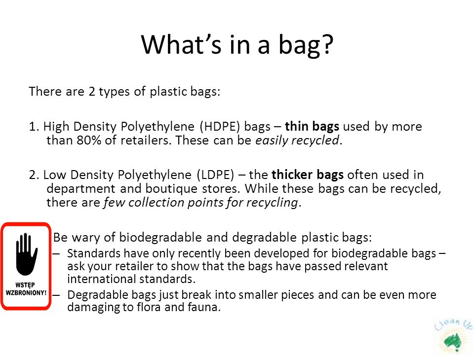 What's in a bag. There are 2 types of plastic bags: 1.