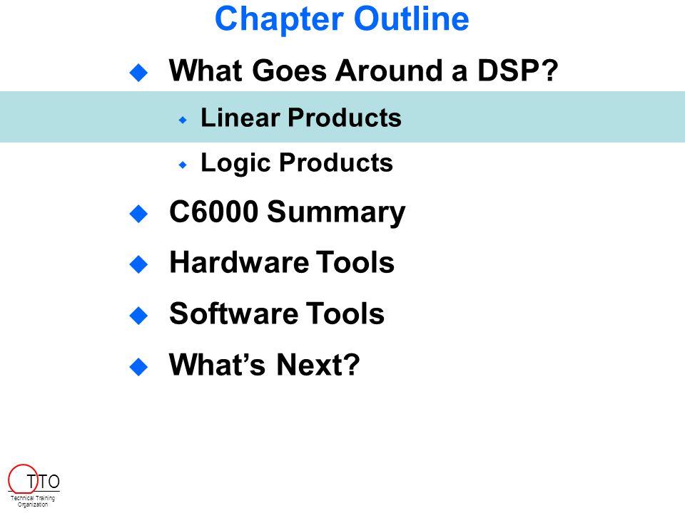 Surround DSP with TI Products DSP Technical Training Organization T TO