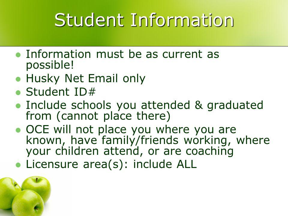 Student Information Information must be as current as possible.