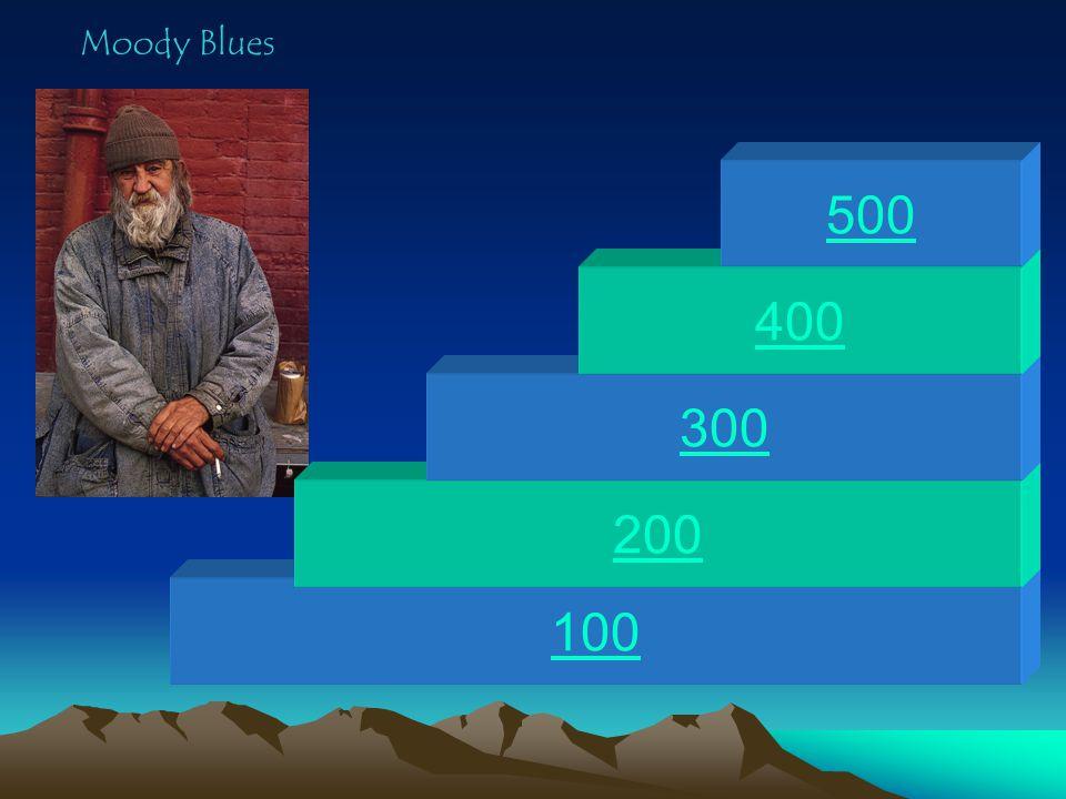 100 200 300 400 500 Moody Blues
